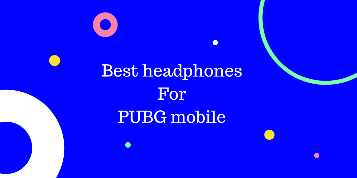 best headphones for pubg mobile under 1000