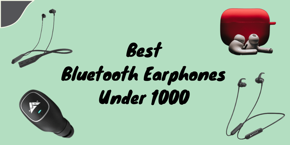 best bluetooth earphones under 1000 review