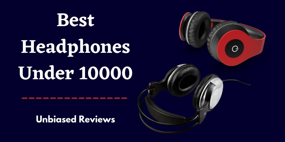 best headphone under 10000